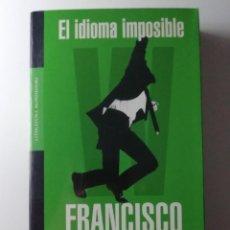 Livros em segunda mão: EL IDIOMA IMPOSIBLE / EL DÍA DEL WATUSI 3 - FRANCISCO CASAVELLA - ED MONDADORI 2003. Lote 188596818