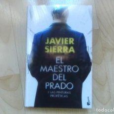 Libros de segunda mano: JAVIER SIERRA, EL MAESTRO DEL PRADO Y LAS PINTURAS PROFETICAS,2016. Lote 188655542