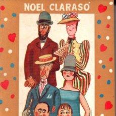 Libros de segunda mano: NOEL CLARASÓ . HISTORIA DE UNA FAMILIA HISTÉRICA (CLUB DE LA SONRISA TAURUS, 1956). Lote 188732352