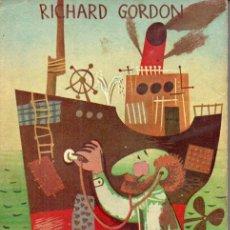 Libros de segunda mano: RICHARD GORDON . EL DOCTOR EN EL MAR (CLUB DE LA SONRISA TAURUS, 1957). Lote 188732617