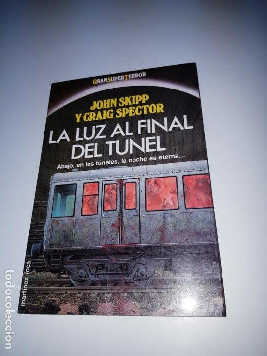 Libros de segunda mano: libro-la luz al final del tÚnel-ed.martinez ROCA-JOHN SKIPP+GRAIG SPECTOR-perfecto estado-ver fotos - Foto 9 - 188762236