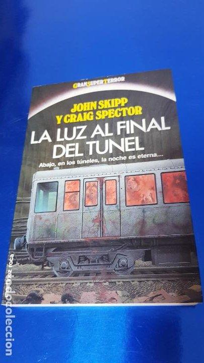 LIBRO-LA LUZ AL FINAL DEL TÚNEL-ED.MARTINEZ ROCA-JOHN SKIPP+GRAIG SPECTOR-PERFECTO ESTADO-VER FOTOS (Libros de Segunda Mano (posteriores a 1936) - Literatura - Narrativa - Otros)
