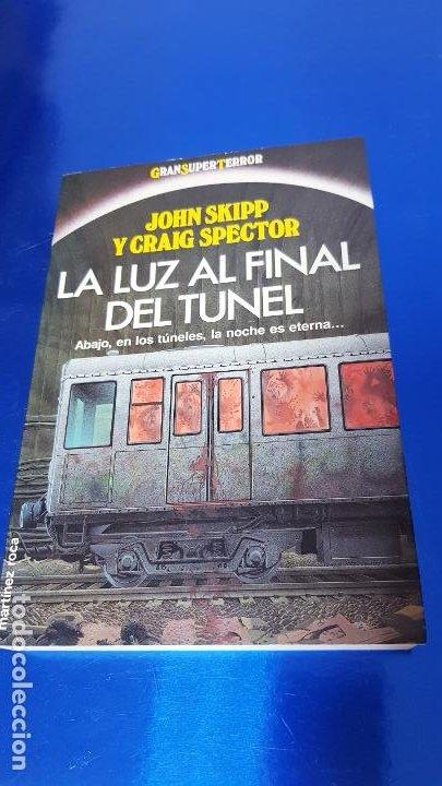 Libros de segunda mano: libro-la luz al final del tÚnel-ed.martinez ROCA-JOHN SKIPP+GRAIG SPECTOR-perfecto estado-ver fotos - Foto 2 - 188762236