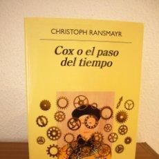 Libros de segunda mano: CHRISTOPH RANSMAYR: COX O EL PASO DEL TIEMPO (ANAGRAMA, 2019) MUY BUEN ESTADO. Lote 188808482
