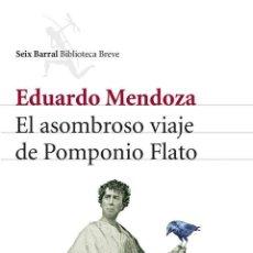 Libros de segunda mano: EL ASOMBROSO VIAJE DE POMPONIO FLATO. - MENDOZA, EDUARDO.. Lote 189159420