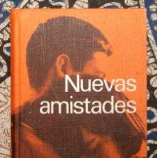 Libros de segunda mano: NUEVAS AMISTADES J. GARCÍA HORTELANO . Lote 189196098