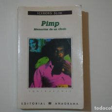 Libros de segunda mano: PIMP - MEMORIAS DE UN CHULO- ICEBERG SLIM - ANAGRAMA 1998. Lote 189219923