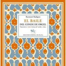 Libros de segunda mano: EL BAILE DEL CONDE DE ORGEL. RAYMOND RADIGUET .- NUEVO. Lote 189234208