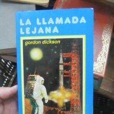 Libros de segunda mano: LA LLAMADA LEJANA, GORDON DICKSON. L.20590. Lote 189334253