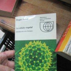 Libros de segunda mano: LA CÉLULA VEGETAL, ROGER BUVAT. L.20608. Lote 189335722