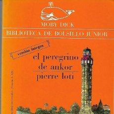 Libros de segunda mano: EL PEREGRINO DE ANKOR. DE PIERRE LOTI. Lote 173262252