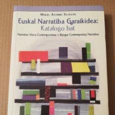 Libros de segunda mano: EUSKAL NARRATIBA GARAIKIDEA: KATALOGO BAT (MIKEL AYERBE SUDUPE) NARRATIVA VASCA CONTEMPORÁNEA. Lote 212262018