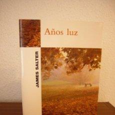 Libros de segunda mano: JAMES SALTER: AÑOS LUZ (MUCHNIK, 1999) EXCELENTE ESTADO. PRIMERA EDICIÓN.. Lote 189479612