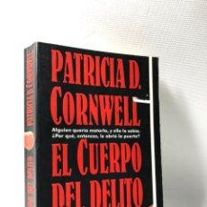 Livres d'occasion: EL CUERPO DEL DELITO ····· PATRICIA D. CORNWELL. Lote 189760770