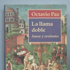 Livres d'occasion: LA LLAMA DOBLE. AMOR Y EROTISMO. OCTAVIO PAZ. Lote 189780902