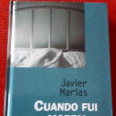 Libros de segunda mano: JAVIER MARIAS - CUANDO FUI MORTAL - ALFAGUARA. Lote 189946125