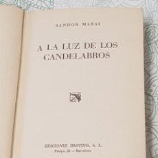 Libros de segunda mano: SANDOR MARAI A LA LUZ DE LOS CANDELABROS PRIMERA EDICIÓN 1946 EDICIONES DESTINO. Lote 190005215