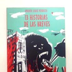 Libros de segunda mano: AMADOR LUQUE MENDOZA - 13 HISTORIAS DE LAS BREVES. Lote 190133063