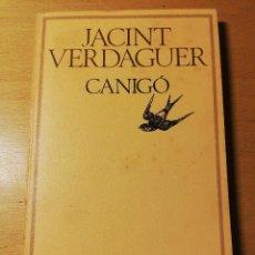 Libros de segunda mano: CANIGÓ (JACINT VERDAGUER). Lote 190303575