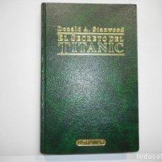 Libros de segunda mano: DONALD A. STANWOOD EL SECRETO DEL TITANIC Y97688 . Lote 190335666