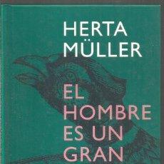 Libros de segunda mano: HERTA MULLER. EL HOMBRE ES UN GRAN FAISAN EN EL MUNDO. SIRUELA. Lote 295684273