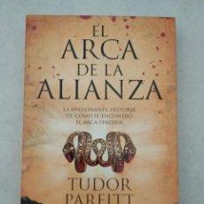 Libros de segunda mano: EL ARCA DE LA ALIANZA - EDITORIAL PLANETA - PRIMERA EDICIÓN 2008 TUDOR PARFITT - VER FOTOS. Lote 190534146