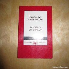 Libros de segunda mano: LA CABEZA DEL DRAGÓN. RAMÓN DEL VALLE-INCLÁN. Lote 190539576