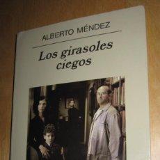 Libros de segunda mano: LOS GIRASOLES CIEGOS. ALBERTO MÉNDEZ. Lote 190540817