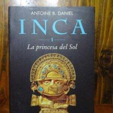 Libros de segunda mano: INCA,LAPRINCESA DEL SOL-ANTONIE B.DANIEL. Lote 190543098