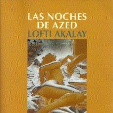 Libros de segunda mano: LOFTI AKALAY-LAS NOCHES DE AZED.EMECÉ.1998.. Lote 190594392