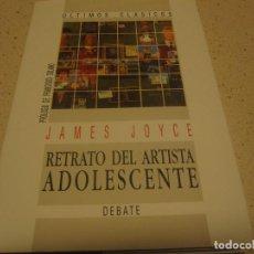 Libros de segunda mano: RETRATO DEL ARTISTA ADOLESCENTE JAMES JOYCE DEBATE ULTIMOS CLASICOS NUEVO. Lote 190625680