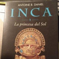 Libros de segunda mano: INCA 1. LA PRINCESA DEL SOL. - DANIEL, ANTOINE B.. Lote 190739378