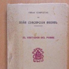 Libros de segunda mano: EL VISITADOR DEL POBRE / OBRAS COMPLETAS DE DOÑA CONCEPCIÓN ARENAL / 1946. VICTORIANO SUAREZ. Lote 190807885