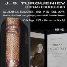 Libros de segunda mano: PCBROS - OBRAS ESCOGIDAS - IVAN S. TURGUENIEV -AGUILAR, S.A. DE EDICIONES - 1ª ED. - 1951 -COL JOYA. Lote 190974285