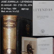 Libros de segunda mano: PCBROS - LEYENDAS - JOSÉ ZORRILLA - ED. AGUILAR - SEGUNDA EDICIÓN - 1951 - COL. JOYA. Lote 190975040