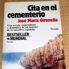 Libros de segunda mano: CITA EN EL CEMENTERIO; JOSÉ MARÍA GIRONELLA - PLANETA, PRIMERA EDICIÓN 1983. Lote 190982041