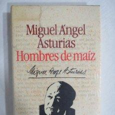 Libros de segunda mano: MIGUEL ÁNGEL ASTURIAS. HOMBRES DE MAÍZ. Lote 191148671