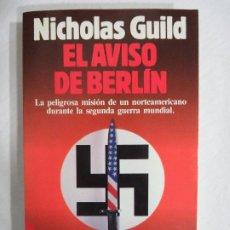 Libros de segunda mano: EL AVISO DE BERLIN. Lote 191149047