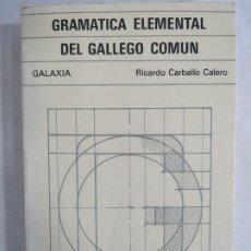 Libros de segunda mano: GRAMATICA ELEMENTAL DEL GALLEGO COMUN. ED. GALAXIA.. Lote 191152900
