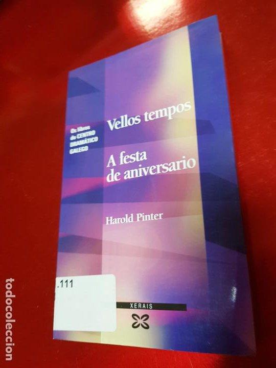 Libros de segunda mano: LIBRO-VELLOS TEMPOS/A FESTA DE ANIVERSARIO-HAROLD PINTER-XERAIS-GALLEGO-1ªEDICIÓN 2003- - Foto 2 - 191176990