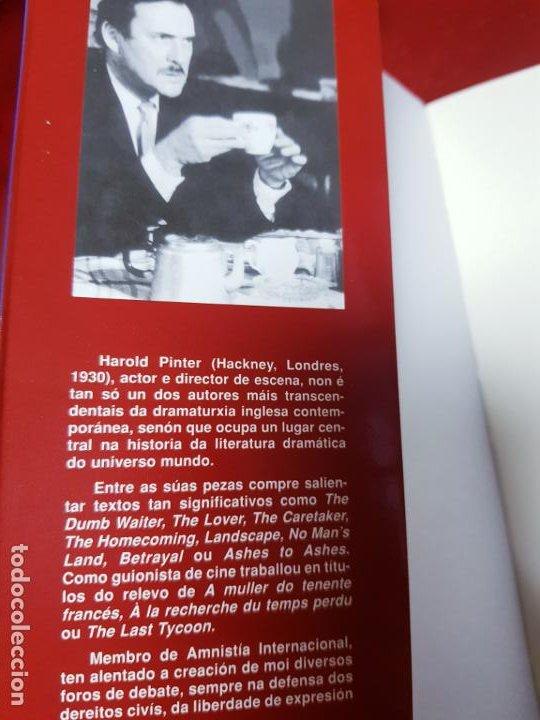 Libros de segunda mano: LIBRO-VELLOS TEMPOS/A FESTA DE ANIVERSARIO-HAROLD PINTER-XERAIS-GALLEGO-1ªEDICIÓN 2003- - Foto 5 - 191176990