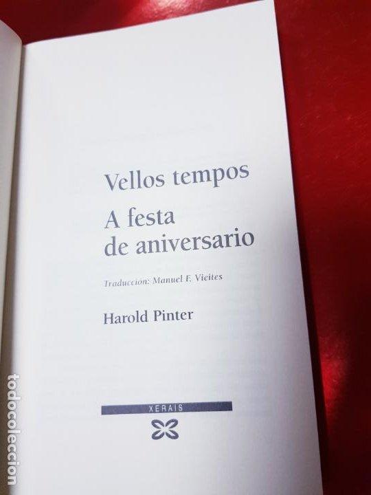 Libros de segunda mano: LIBRO-VELLOS TEMPOS/A FESTA DE ANIVERSARIO-HAROLD PINTER-XERAIS-GALLEGO-1ªEDICIÓN 2003- - Foto 6 - 191176990