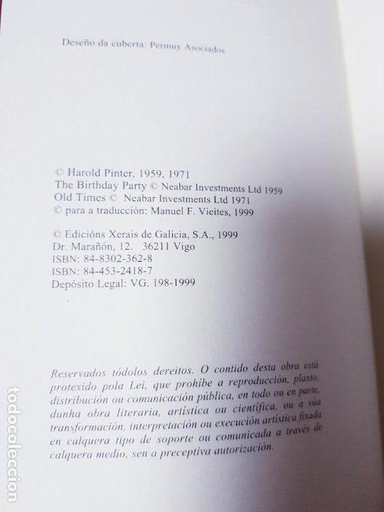 Libros de segunda mano: LIBRO-VELLOS TEMPOS/A FESTA DE ANIVERSARIO-HAROLD PINTER-XERAIS-GALLEGO-1ªEDICIÓN 2003- - Foto 7 - 191176990