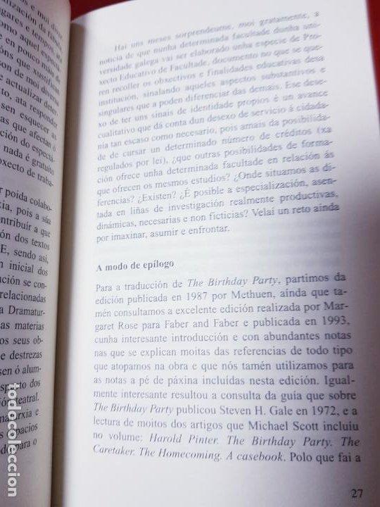 Libros de segunda mano: LIBRO-VELLOS TEMPOS/A FESTA DE ANIVERSARIO-HAROLD PINTER-XERAIS-GALLEGO-1ªEDICIÓN 2003- - Foto 8 - 191176990
