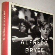 Libros de segunda mano: EL HUERTO DE MI AMADA - ALFREDO BRYCE ECHENIQUE. Lote 191255573