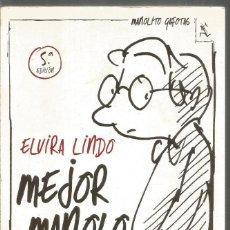 Libros de segunda mano: ELVIRA LINDO. MEJOR MANOLO. SEIX BARRAL. Lote 191257926