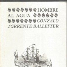 Libros de segunda mano: GONZALO TORRENTE BALLESTER. HOMBRE AL AGUA. ALMARABU. Lote 191264718