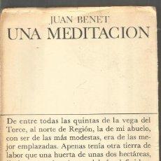 Libros de segunda mano: JUAN BENET. UNA MEDITACION. SEIX BARRAL. PRIMERA EDICION. Lote 191267805