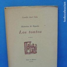 Libros de segunda mano: HISTORIAS DE ESPAÑA. LOS TONTOS .-CAMILO JOSÉ CELA. Lote 191350148