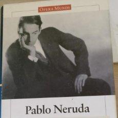 Libros de segunda mano: DE CREPUSCULARIO A LAS UVAS Y EL VIENTO (1932-1954). OBRAS COMPLETAS TOMO I. - NERUDA, PABLO.. Lote 191076288